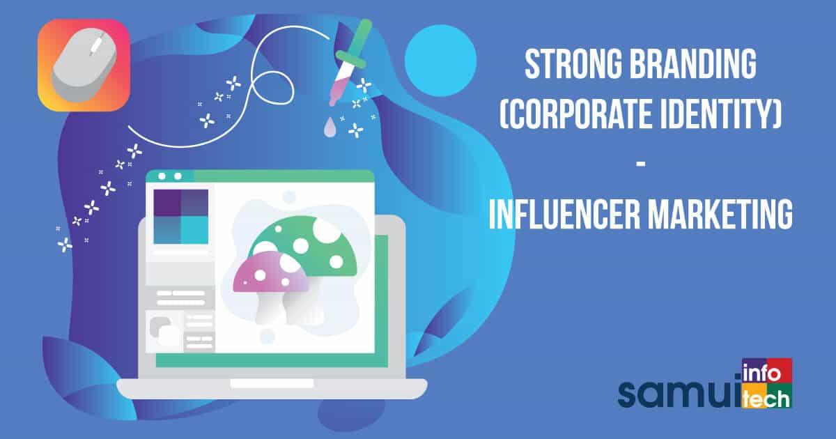 Strong Branding (Corporate Identity) - Influencer Marketing